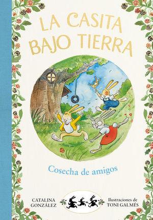 LA CASITA BAJO TIERRA.  COSECHA DE AMIGOS