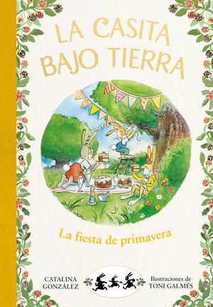 LA CASITA BAJO TIERRA.  LA FIESTA DE PRIMAVERA