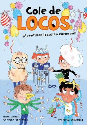 COLE DE LOCOS.  AVENTURAS LOCAS EN CARNAVAL
