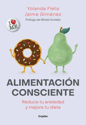 ALIMENTACION CONSCIENTE REDUCE TU ANSIEDAD Y MEJORA TU DIETA