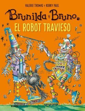 BRUNILDA Y BRUNO. EL ROBOT TRAVIESO.