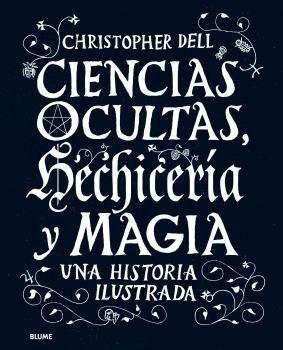 CIENCIAS OCULTAS, HECHICERIA Y MAGIA. UNA HISTORIA ILUSTRADA