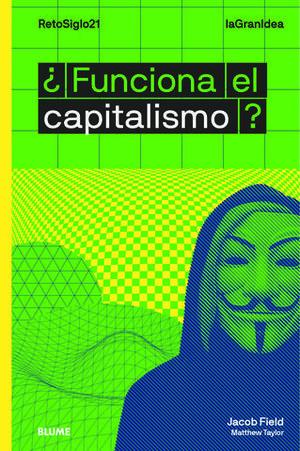 LAGRANIDEA. ¿FUNCIONA EL CAPITALISMO?.