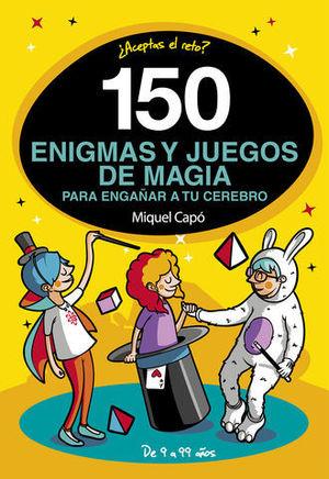 150 ENIGMAS Y JUEGOS DE LOGICA PARA ENGAÑAR TU CEREBRO