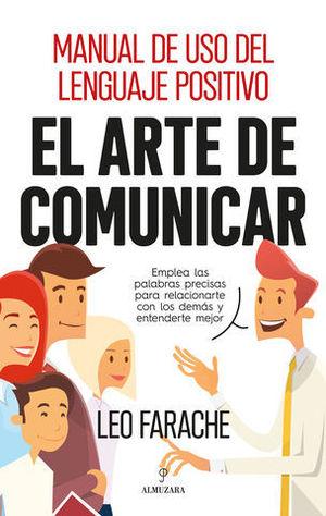 EL ARTE DE COMUNICAR.  MANUAL DE USO DEL LENGUAJE POSITIVO