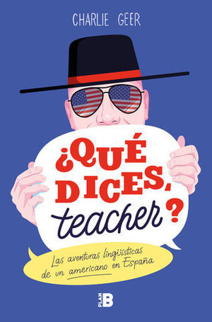 QUE DICES, TEACHER?