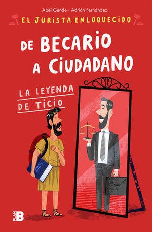 DE BECARIO A CIUDADANO LA LEYENDA DE TICIO