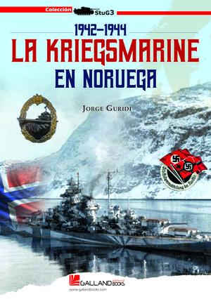 LA KRIEGSMARINE EN NORUEGA 1942-1944