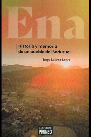 ENA. HISTORIA  MEMORIA DE UN PUEBLO DEL SOLCURUEL