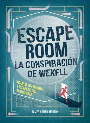 ESCAPE ROOM.  LA CONSPIRACION DE WEXELL