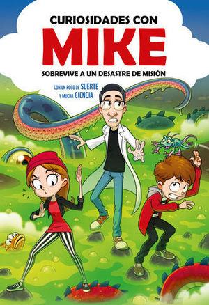 MIKE.  SOBREVIVE A UN DESASTRE DE MISIÓN CON UN POCO DE SUERTE