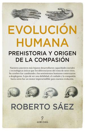 EVOLUCION HUMANA:  PREHISTORIA Y ORIGEN DE LA COMPASION