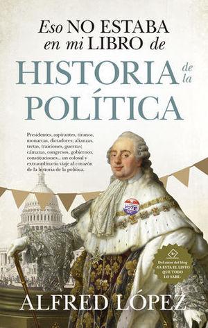 ESTO NO ESTABA EN MI LIBRO DE HISTORIA DE LA POLITICA