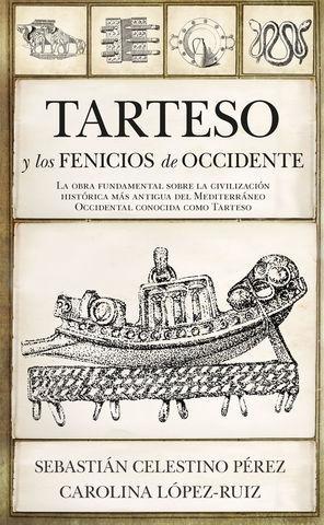 TARTESO Y LOS FENICIOS DE OCCIDENTE