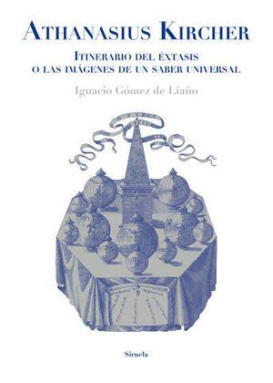 ATHANASIUS KIRCHER. ITINERARIO DEL EXTASIS O IMAGENES SABER UNIVERSAL