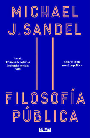 FILOSOFÍA PÚBLICA.  ENSAYOS SOBRE MORAL EN POLÍTICA