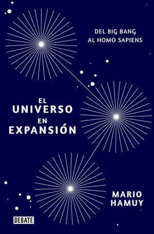 EL UNIVERSO EN EXPANSIÓN.  DEL BIG BANG AL HOMO SAPIENS