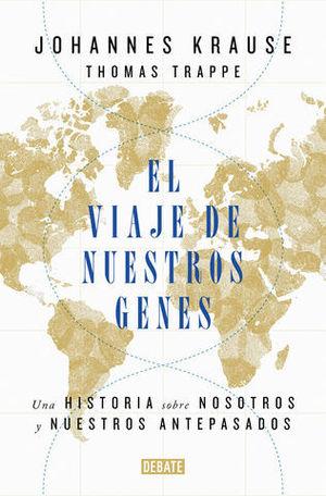 EL VIAJE DE NUESTROS GENES UNA HISTORIA SOBRE NOSOTROS Y NUESTROS ANTE