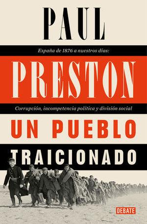 UN PUEBLO TRAICIONADO ESPAÑA DE 1876 A NUESTROS DÍAS: CORRUPCIÓN, INCO