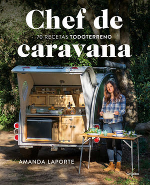 CHEF DE CARAVANA 70 RECETAS ´TODOTERRENO´