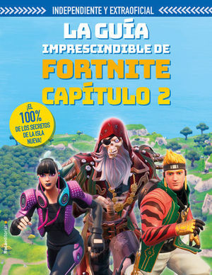 LA GUIA IMPRESCINDIBLE FORTNITE CAPITULO 2