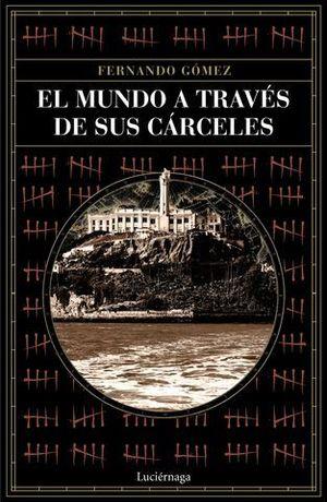 EL MUNDO A TRAVÉS DE SUS CÁRCELES.