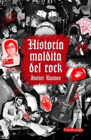 HISTORIA MALDITA DEL ROCK.