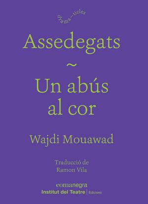 ASSEDEGATS / ABÚS AL COR, UN