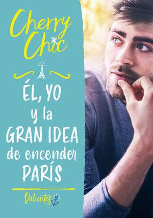 EL, YO Y LA GRAN IDEA DE ENCENDER PARIS