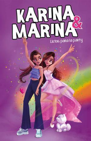 KARINA & MARINA.  LISTAS PARA LA PARTY