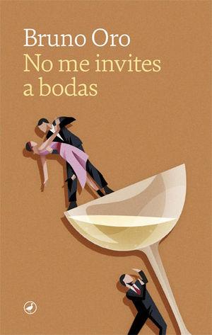 NO ME INVITES A BODAS
