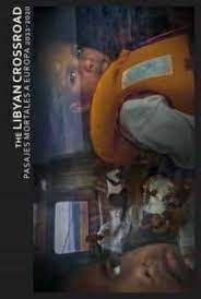 THE LIBYAN CROSSROADS. PASAJE MORTAL A EUROPA 2011-2020