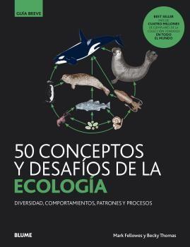 50 CONCEPTOS Y DESAFÍOS DE LA ECOLOGÍA. DIVERSIDAD, PROCESOS, PATRO