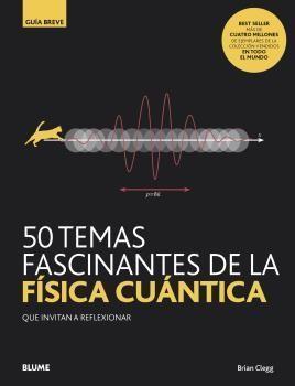 50 TEMAS FASCINANTES DE LA FÍSICA CUÁNTICA.