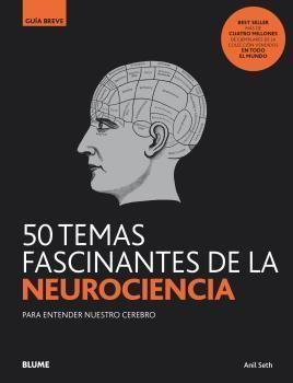 50 TEMAS FASCINANTES DE LA NEUROCIENCIA.