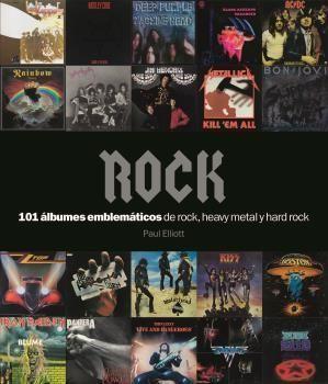 ROCK. 101 ÁLBUMES EMBLEMÁTICOS DE ROCK
