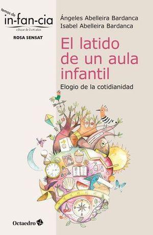 EL LATIDO DE UN AULA INFANTIL. ELOGIO DE LA COTIDIANIDAD