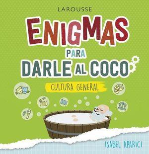 ENIGMAS PARA DARLE AL COCO. PASATIEMPOS DE CULTURA GENERAL