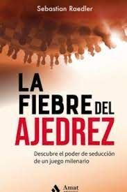 LA FIEBRE DEL AJEDREZ. DESCUBRE EL PODER DE SEDUCCION