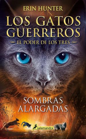 GATOS GUERREROS / EL PODER DE LOS TRES.  SOMBRAS ALARGADAS