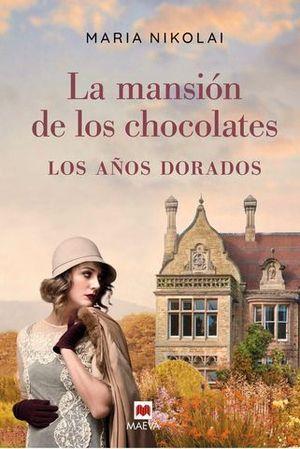 LA MANSION DE LOS CHOCOLATES 2 : LOS AÑOS DORADOS