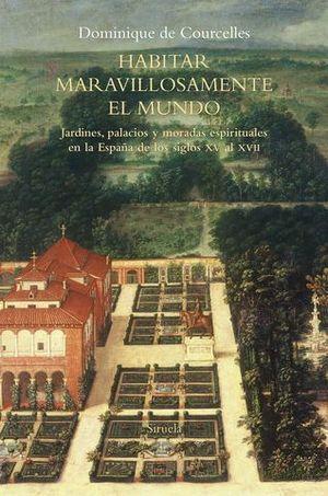 HABITAR MARAVILLOSAMENTE EL MUNDO. JARDINES, PALACIOS Y MORADAS ESPIRI