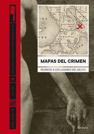 MAPAS DEL CRIMEN. REGRESO A LOS LUGARES DEL DELITO
