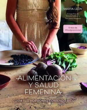 ALIMENTACIÓN Y SALUD FEMENINA. CUIDA TUS HORMONAS COMIENDO RICO