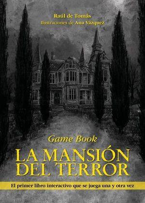 LA MANSIÓN DEL TERROR. GAME BOOK