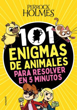 101 ENIGMAS DE ANIMALES PERROCK HOLMES