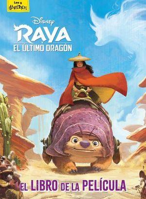 RAYA Y EL ÚLTIMO DRAGÓN. EL LIBRO DE LA PELÍCULA.