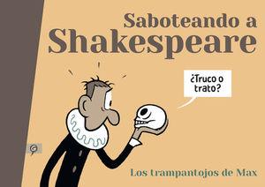 SABOTEANDO A SHAKESPEARE LOS TRAMPANTOJOS DE MAX