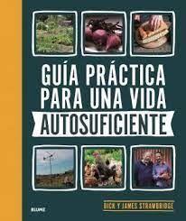 GUIA PRACTICA PARA UNA VIDA AUTOSUFICIENTE