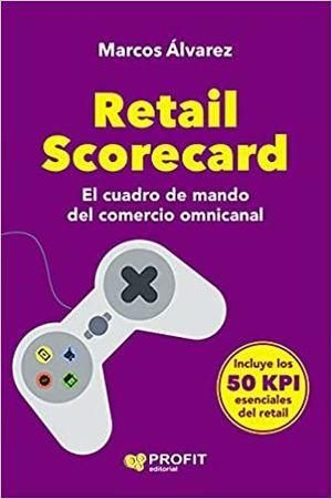 RETAIL SCORECARD. CUADRO DE MANDO DE COMERCIO